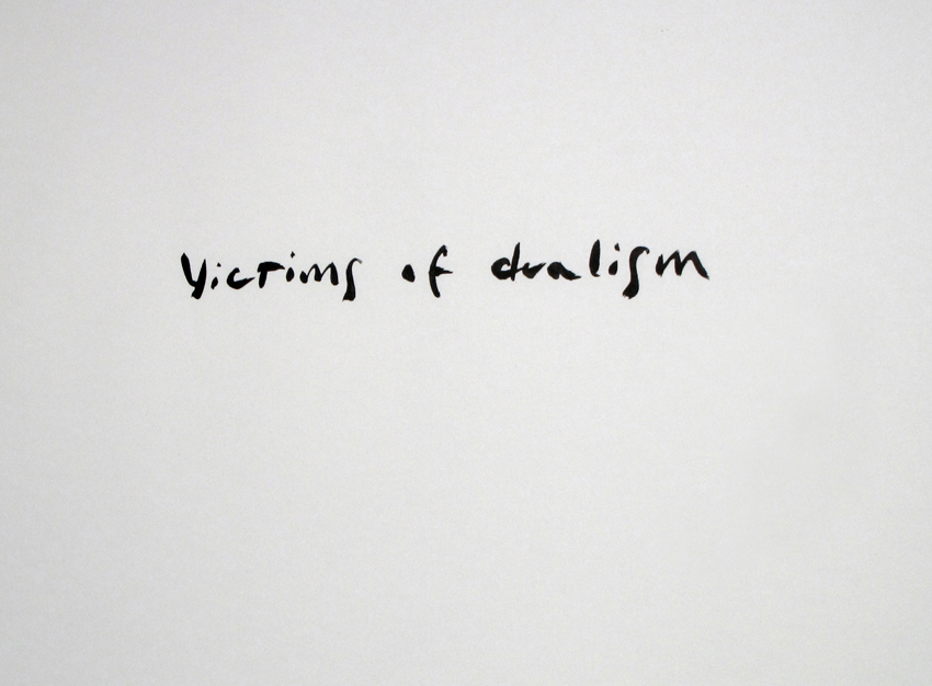 We are all victims of dualism